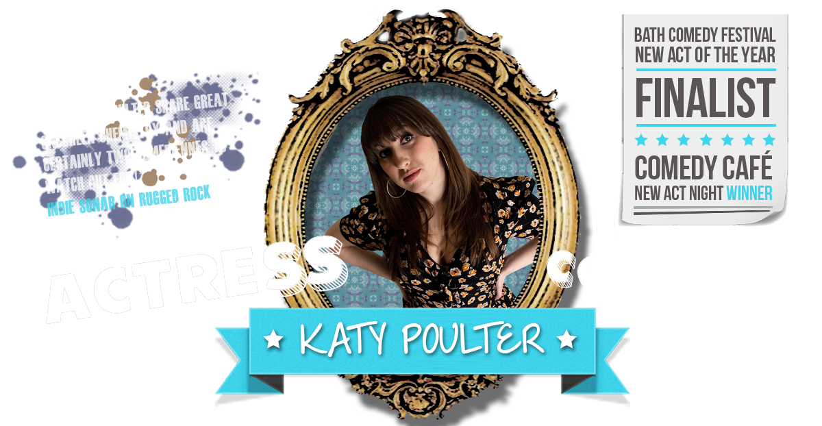 Katy Poulter - Actress and comedian